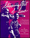 Stepping Out of Line: A Workbook of Lesbianism/Feminism - Nyn Hughes, Yvonne Johnson