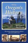 Hiking Oregon's History - William Sullivan