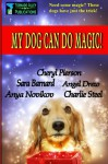 My Dog Can Do Magic! - Cheryl Pierson, Sara Barnard, Angel Drew, Anya Novikov, Charlie Steel