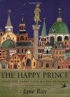 The Happy Prince - Jane Ray