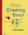 Danny's Drawing Book - Sue Heap