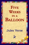Five Weeks in a Balloon - The Original Classic Edition - Jules Verne