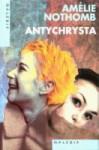 Antychrysta - Amélie Nothomb, Joanna Polachowska