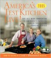 America's Test Kitchen Live!: The All-New Companion to America's Favorite Public Television Cooking Series (America's Test Kitchen) - Carl Tremblay, John Burgoyne, Daniel J. Van Ackere