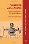 Graphing Jane Austen: The Evolutionary Basis of Literary Meaning - Joseph Carroll, Jonathan Gottschall, John A. Johnson, Daniel J. Kruger