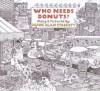 Who Needs Donuts? - Mark Alan Stamaty