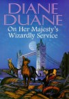 On Her Majesty's Wizardly Service (Cat Wizards, #2) - Diane Duane