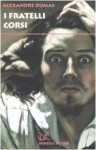 I fratelli corsi - Alessia Piovanello, Alexandre Dumas