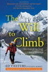 The Will to Climb: Obsession and Commitment and the Quest to Climb Annapurna--the World's Deadliest Peak - Ed Viesturs