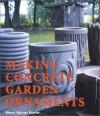 Making Concrete Garden Ornaments - Sherri Warner Hunter, Sherri Warner-Hunter