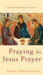 Praying the Jesus Prayer - Frederica Mathewes-Green