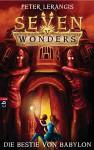 Seven Wonders - Die Bestie von Babylon: Band 2 - Peter Lerangis, Knut Krüger