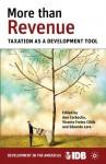 More than Revenue: Taxation as a Development Tool - Inter-American Development Bank, Ana Corbacho, Vicente Fretes Cibils, Eduardo Lora