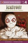 Ickstory: Unraveling the Icky History of Mummies - Sylvia Branzei, Jack Keely