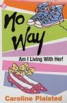 No Way Am I Living With Her! - Caroline Plaisted