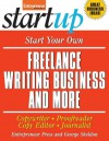 Start Your Own Freelance Writing Business and More (StartUp Series) - Entrepreneur Press