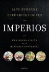 Imperios: Una nueva visión de la Historia universal (Spanish Edition) - Jane Burbank, Frederick Cooper, Joan Rabasseda, Teófilo de Lozoya