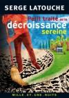 Petit traité de la décroissance sereine - Serge Latouche