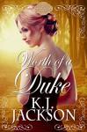 Worth of a Duke: A Lords of Fate Novel - K.J. Jackson
