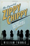 The Legend of Zippy Chippy: Life Lessons from Horse Racing's Most Lovable Loser - William Thomas