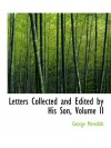 Letters Collected and Edited by His Son, Volume II - George Meredith