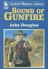Sound of Gunfire - Jake Douglas
