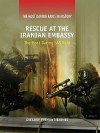 Rescue at the Iranian Embassy: The Most Daring SAS Raid - Gregory Fremont-Barnes