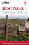 Collins Ramblers: Short Walks in the Peak District - Roly Smith