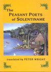 The Peasant Poets Of Solentiname - Peter Wright