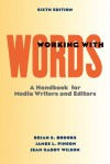 Working with Words: A Handbook for Media Writers and Editors - Brian S. Brooks, James L. Pinson, Jean Gaddy Wilson