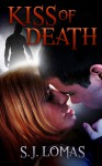 Kiss of Death - S.J. Lomas, Sean Ashby