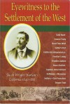 Eyewitness to the Settlement of the West: Jacob Wright Harlan's California, 1846-1888 - Jacob Wright Harlan, Louis R. Harlan