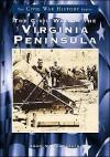 Civil War on the Virginia Peninsula (Images of America Series) - John V. Quarstein