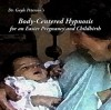Body Centered Hypnosis CD for an Easier Pregnancy, and Childbirth (CD) - Gayle Peterson
