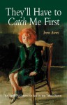 They'll Have to Catch Me First: An Artist's Coming of Age in the Third Reich - Irene Awret, Irene Lelchuk, Walter Laqueur