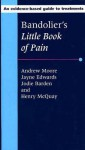 Bandolier's Little Book of Pain - Andrew Moore, Jayne Edwards, Jodie Barden
