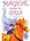 Magical Stories For Girls - Nicola Baxter, Cathie Shuttleworth, Belinda Lyon