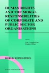 Human Rights and the Moral Responsibilities of Corporate and Public Sector Organisations - Tom Campbell