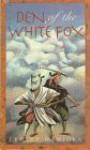 Den of the White Fox - Lensey Namioka