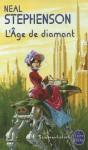 L'Âge de diamant ou le manuel illustré d'éducation à l'usage de filles - Neal Stephenson, Yves Bonnefoy