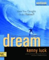 Dream Workbook: Have You Caught God's Vision? - Kenny Luck
