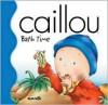 Caillou Bath Time (Little Dipper) - Joceline Sanschagrin