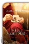 Miel y almendras (Novela (roca)) - Maha Akhtar, Enrique Alda