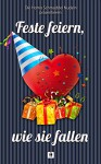 Feste feiern, wie sie fallen (Homo Schmuddel Nudeln 26) - Dani Merai, Lois Nabakow, Nate Cramer, Homo Schmuddel Nudeln, Sissi Kaipurgay, Diana Gardin, Ashan Delon, Peter H. Raven, Frederick Salomon Perls, Joan Aiken