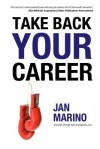 Take Back Your Career - Jan Marino