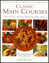 Classic Main Courses: Over 75 Recipes for Marvelous Main Meals - Linda Fraser