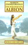 Die Wälder von Albion - Manfred Ohl, Hans Sartorius, Marion Zimmer Bradley