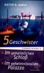 5 Geschwister [3/4]: Im unheimlichen Schloss / Im geheimnisvollen Palazzo - Dieter B. Kabus