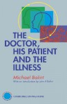 The Doctor, His Patient and the Illness - Michael Balint