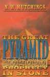 The Great Pyramid: Prophecy in Stone - Noah W. Hutchings, Kristi Killian